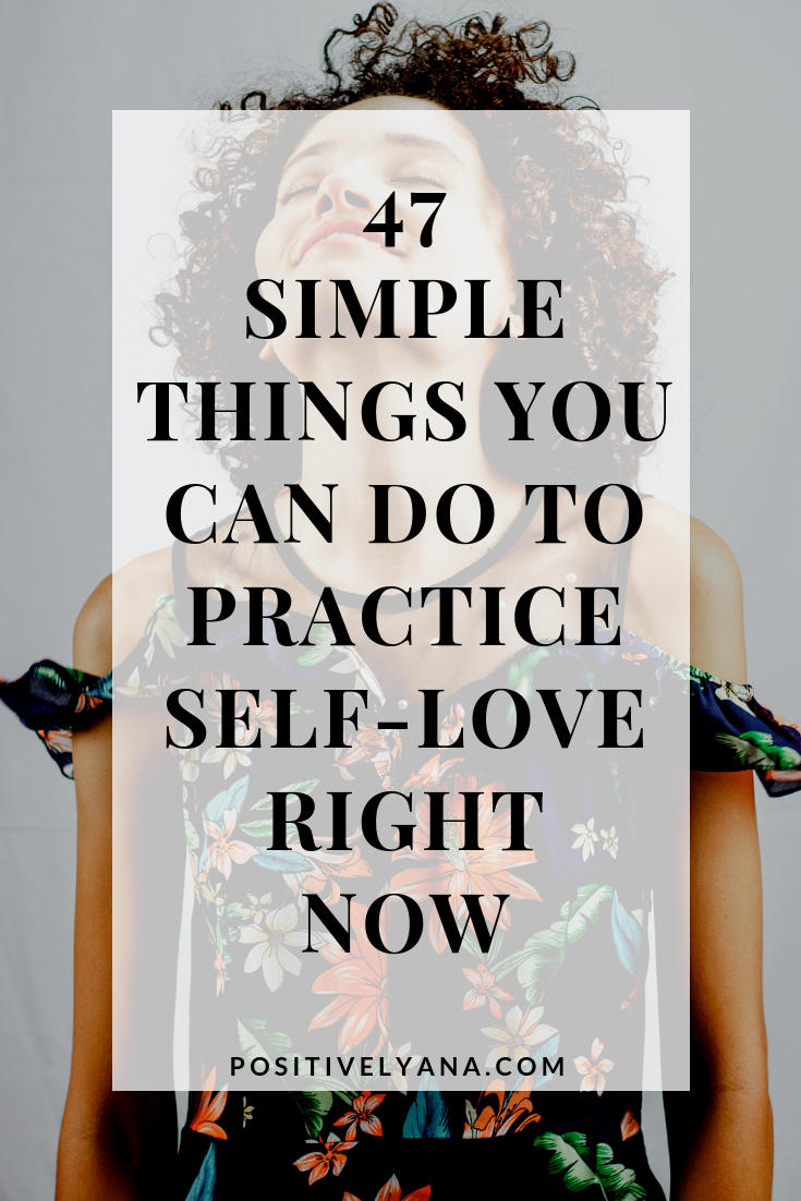 47 simple ways to practice self-love