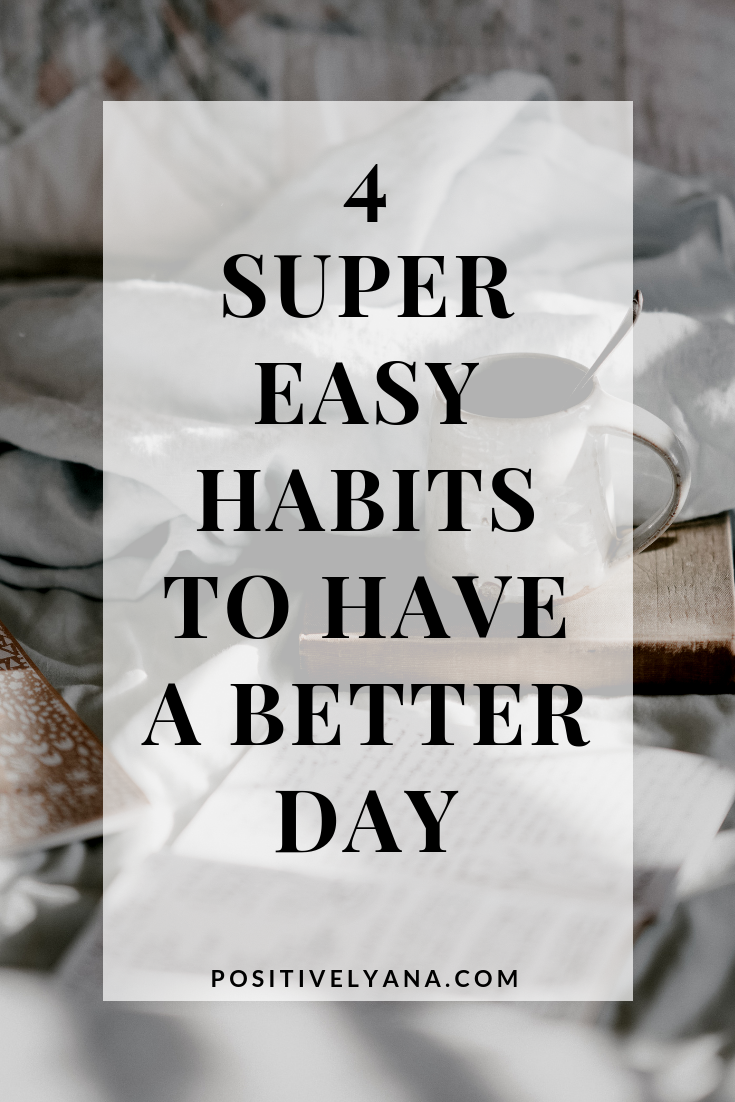 4 easy habits to have a better day